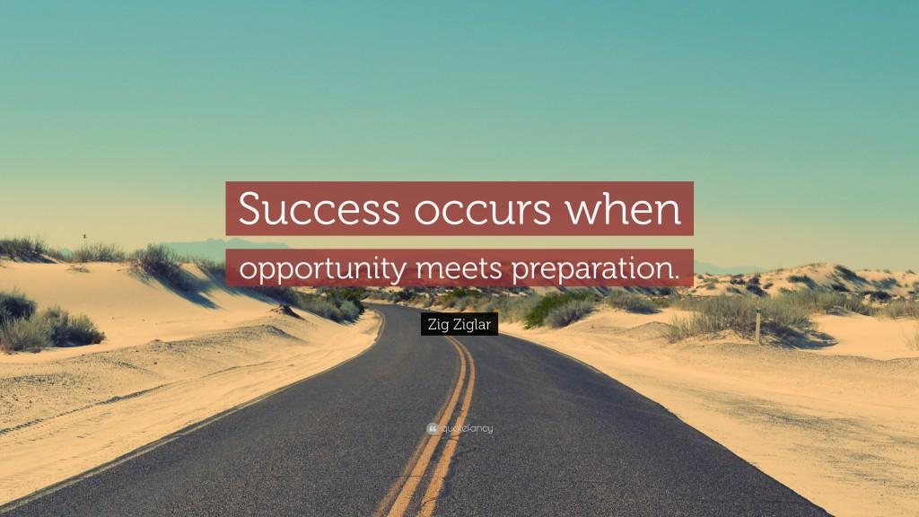 8174-Zig-Ziglar-Quote-Success-occurs-when-opportunity-meets-preparation